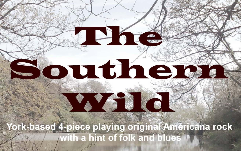 The Southern Wild, York-based 4-piece Americana/rock/folk/blues
